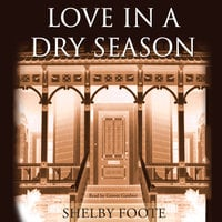Love in a Dry Season - Shelby Foote