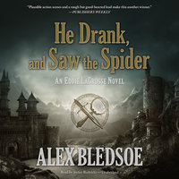He Drank, and Saw the Spider - Alex Bledsoe