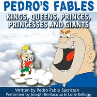 Pedro's Fables: Kings, Queens, Princes, Princesses, and Giants - Pedro Pablo Sacristán