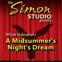 Simon Studio Presents: A Midsummer Night's Dream - William Shakespeare