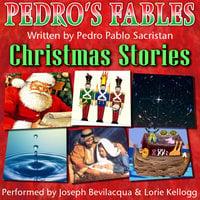 Pedro's Christmas Fables for Kids - Pedro Pablo Sacristán