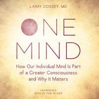 One Mind - Larry Dossey (M.D.)