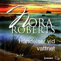 Händelser vid vattnet - Nora Roberts