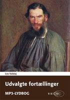 Udvalgte fortællinger - Lev Tolstoj