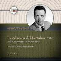 The Adventures of Philip Marlowe, Vol. 1 - Hollywood 360, CBS Radio