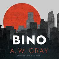 Bino - A.W. Gray