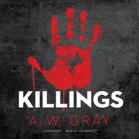 Killings - A.W. Gray