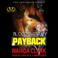 Blood, Sweat, and Payback - Wahida Clark
