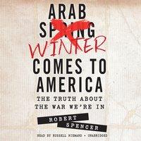 Arab Winter Comes to America - Robert Spencer