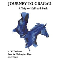 Journey to Gragau - A.W. Trenholm