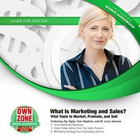 What Is Marketing and Sales? - Larry Iverson,Bryan Heathman,Zig Ziglar,Tom Hopkins