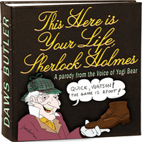 This Here Is Your Life, Sherlock Holmes - Daws Butler,Douglas McEwan,the Daws Butler Workshop