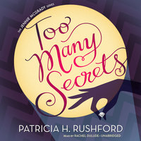 Too Many Secrets - Patricia H. Rushford