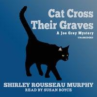 Cat Cross Their Graves - Shirley Rousseau Murphy