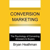 Conversion Marketing - Bryan Heathman