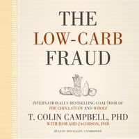 The Low-Carb Fraud - T. Colin Campbell