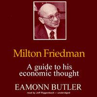 Milton Friedman - Eamonn Butler