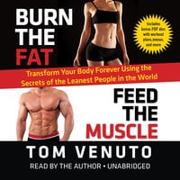 Burn the Fat, Feed the Muscle - Tom Venuto