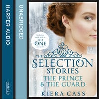The Selection Stories: The Prince and The Guard - Kiera Cass