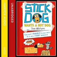 Stick Dog Wants a Hot Dog - Tom Watson