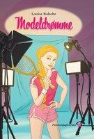 Modeldrømme - Louise Roholte