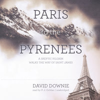 Paris to the Pyrenees - David Downie