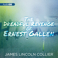 The Dreadful Revenge of Ernest Gallen - James Lincoln Collier