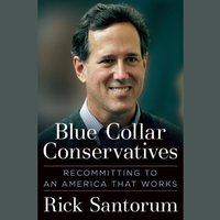 Blue Collar Conservatives - Rick Santorum