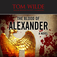 The Blood of Alexander - Tom Wilde