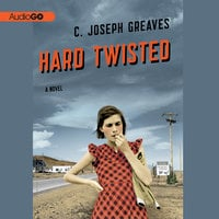 Hard Twisted - C. Joseph Greaves