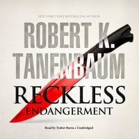 Reckless Endangerment - Robert K. Tanenbaum