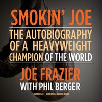 Smokin' Joe - Joe Frazier,Phil Berger