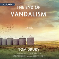 The End of Vandalism - Tom Drury