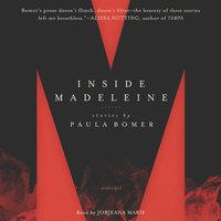 Inside Madeleine - Paula Bomer