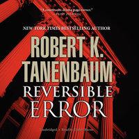 Reversible Error - Robert K. Tanenbaum