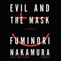 Evil and the Mask - Fuminori Nakamura