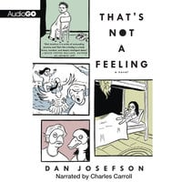 That's Not a Feeling - Dan Josefson