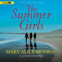 The Summer Girls - Mary Alice Monroe
