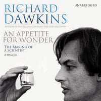 An Appetite For Wonder - The Making of a Scientist - Richard Dawkins