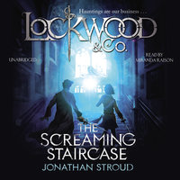 Lockwood & Co - The Screaming Staircase - Jonathan Stroud