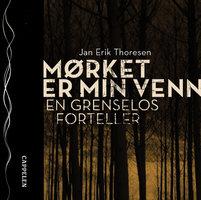 Mørket er min venn - Jan Erik Thoresen