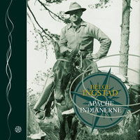 Apache-indianerne - Helge Ingstad