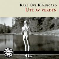 Ute av verden - Karl Ove Knausgård