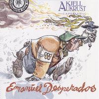 Emanuel Desperados - Kjell Aukrust