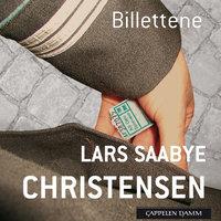 Billettene - Lars Saabye Christensen