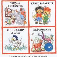 Tommy og elefanten - Karius og Baktus - Ole Jakop på bytur - Da Per var ku - Thorbjørn Egner