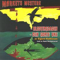 Blodtirsdagen og Den sorte uke - Sigurd Mathiesen
