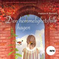 Den hemmelighetsfulle hagen - Frances Hodgson Burnett