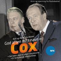 God aften, mitt navn er Cox 4 - Rolf Becker, Alexandra Becker