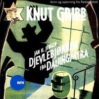Knut Gribb - Djevlebjørnen fra Dauingmyra - Jan H. Jensen